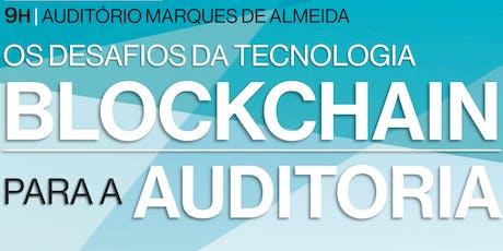 Os Desafios da Tecnologia Blockchain para a Auditoria  bilhetes