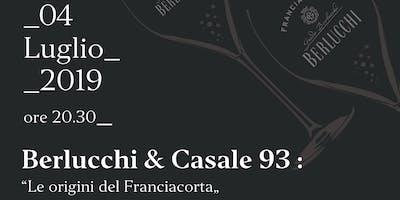 Berlucchi e Casale 93     le origini del Franciacorta