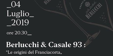 Berlucchi e Casale 93     le origini del Franciacorta  biglietti