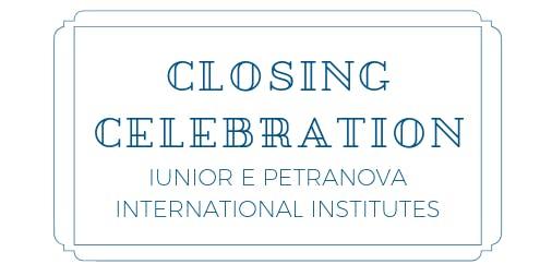 Closing Celebration Iunior e Petranova International Institutes