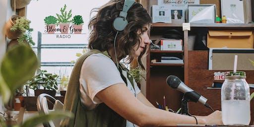 Bloom & Grow Radio Live Taping