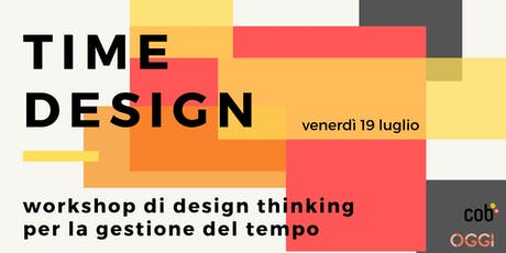 TIME DESIGN: workshop di design thinking per la gestione del tempo biglietti