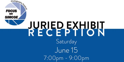 FOCUS on SIMCOE Photography Festival - Juried Exhibit Reception