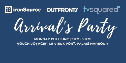 Arrival's Party - hosted by TVSquared, ironSource & VOUCH