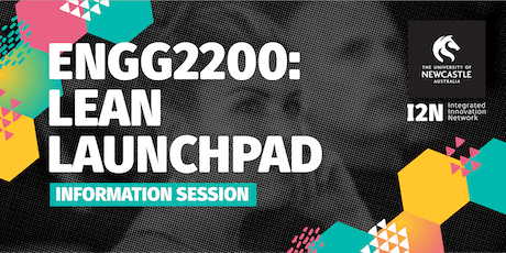 ENGG2200: Lean Launchpad Information Session (Newcastle City) tickets