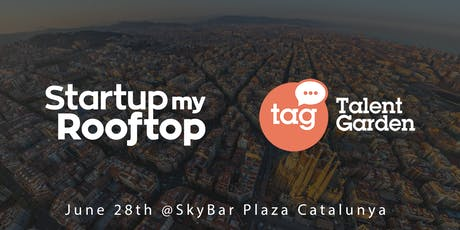 #StartupMyRooftop X Talent Garden tickets