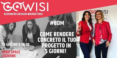Business Design Marketing:come rendere concreto il tuo progetto in 5 giorni biglietti
