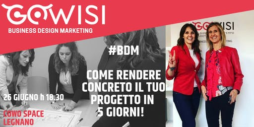 Business Design Marketing:come rendere concreto il tuo progetto in 5 giorni
