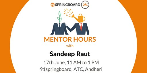 Mentor Hours with Sandeep Raut