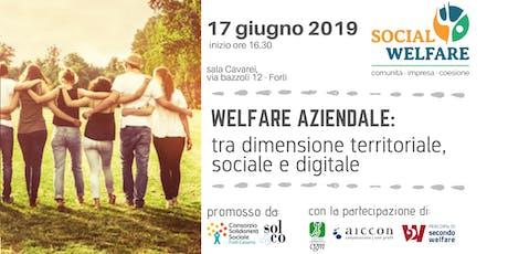 Welfare Aziendale: tra dimensione territoriale, sociale e digitale biglietti