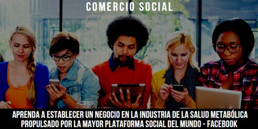 COMERCIO SOCIAL - Bogota - Aprenda a establecer un negocio en la industria de salud metabólica propulsado por la mayor plataforma social del mundo - FACEBOOK