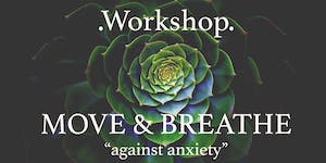 "Workshop - Move and Breathe ""against anxiety"""