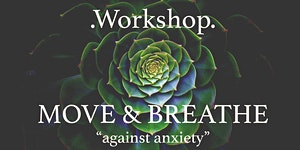 """Workshop - Move and Breathe """"against anxiety"""""""