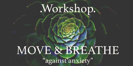 "Workshop - Move and Breathe ""against anxiety"" tickets"