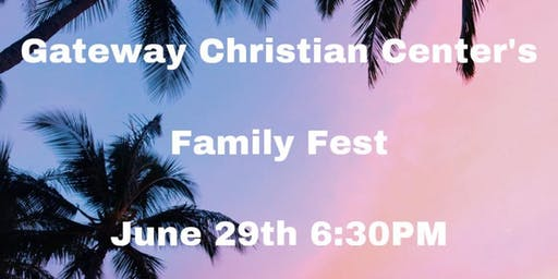 Gateway Christian Center's Family Fest