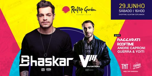 Rooftop Garden apresenta Bhaskar + Viktor Mora