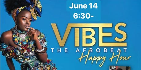 V.I.B.E.S - The Afrobeat Happy Hour tickets