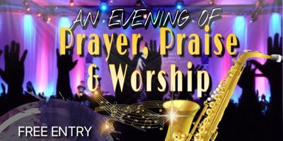 An Evening Of Prayer,Praise and Worship