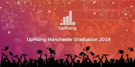 UpRising Manchester Leadership and Environmental Programmes Graduation 2019 tickets