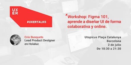[Workshop] Figma 101, aprende a diseñar UI de forma colaborativa y online entradas