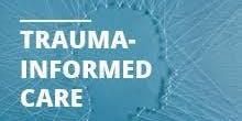 Trauma Informed Care In-Service