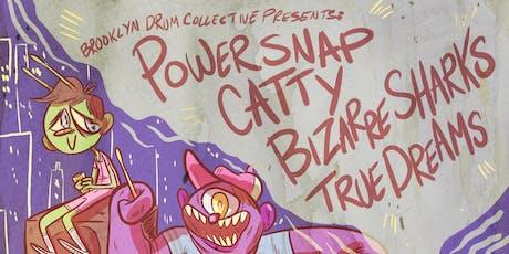Rooftop show! Powersnap, Catty, True Dreams, Bizarre Sharks tickets