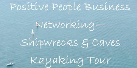 Shipwrecks & Caves Kayaking Business Networking  tickets