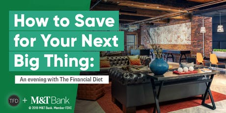 How to Save for Your Next Big Thing: An Evening with The Financial Diet tickets