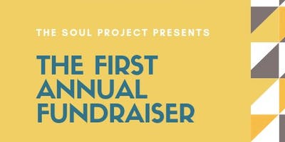 The Soul Project First Annual Fundraiser