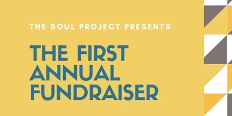 The Soul Project First Annual Fundraiser tickets