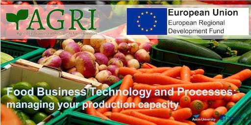 Food Business - Technology and Processes: managing your production capacity