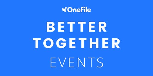 Better Together - With OneFile and Customers, Alliance Learning AFTERNOON session