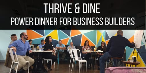Thrive & Dine: Power Dinner for Business Builders