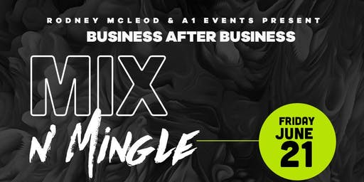 Business after Business Mix n' Mingle