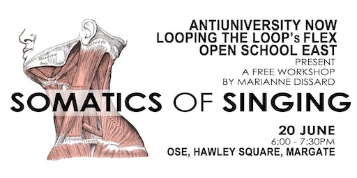 Antiuniversity Somatics of Singing : Experiential Learning for 21st Century