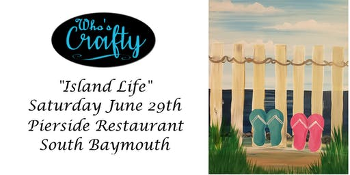 Who's Crafty - Island Life - Pierside Restaurant