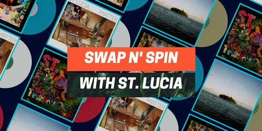 Swap n' Spin with St. Lucia