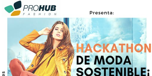 Hackathon Moda Sostenible Pro Hub Fashion