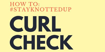 HowTo: #STAYKNOTTEDUP Curl Check - College Edition