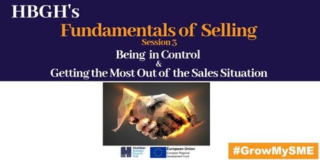 Fundamentals of Selling: Session 3: Controlling the Sales Situation(Grimsby) tickets