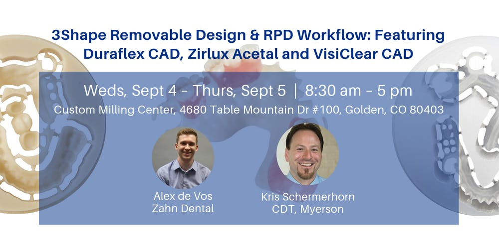 3Shape Removable Design & RPD Workflow: Featuring Duraflex CAD, Zirlux  Acetal and VisiClear CAD