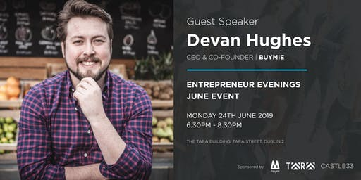 Entrepreneur Evenings - June Event - Devan Hughes (Buymie)