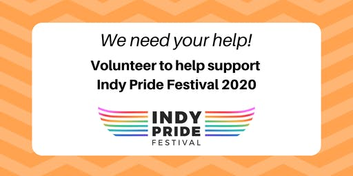 Volunteer to Support Indy Pride Festival 2020!