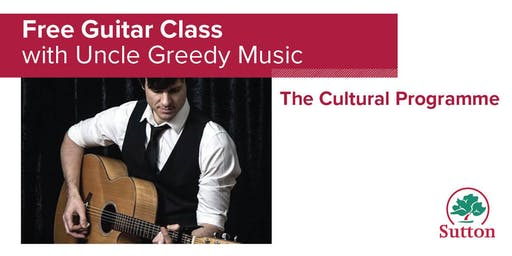 Free guitar class with Uncle Greedy Music at Sutton