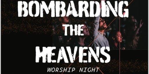 "Worship Night ""Bombarding the Heavens"""