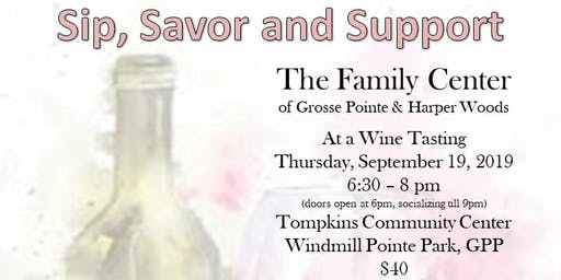 Sip, Savor and Support - The Family Center