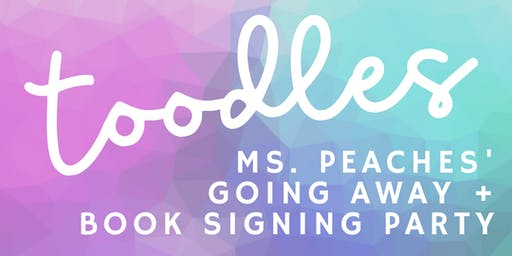 Ms. Peaches' Going Away + Book Signing Party