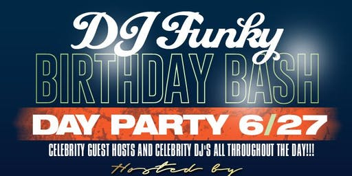 DJ Funky BDay Bash Day Party