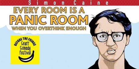 Simon Caine - Every Room Becomes a Panic Room When You Overthink Enough - Crieff tickets