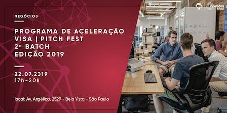 Programa de Aceleração Visa | Pitch Fest = 2º batch - edição 2019 ingressos